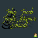 John Jacob Jingle Heimer Schmidt