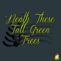 'Neath These Tall Green Trees