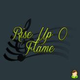 Rise Up O Flame