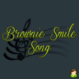 Brownie Smile Song
